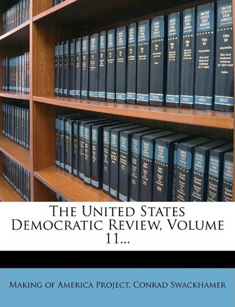 The United States Democratic Review, Volume 11...