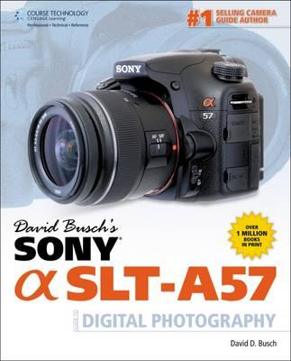 david busch s sony alpha slt a57 guide to digital photography david busch 9781285171289 sony slt a57 user manual Sony A57 Liberty