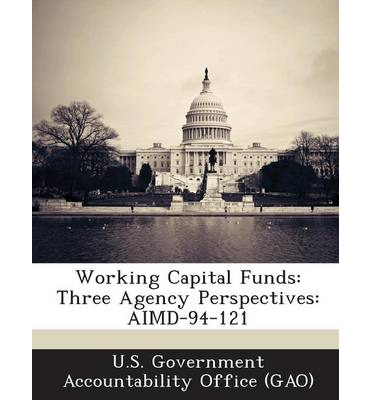 Working Capital Funds : Three Agency Perspectives: Aimd-94-121