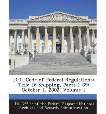 2002 Code of Federal Regulations : Title 46 Shipping, Parts 1-39: October 1, 2002, Volume 1