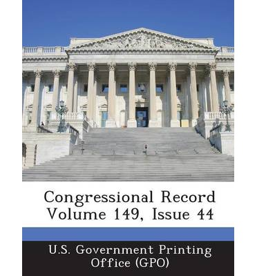 Congressional Record Volume 149, Issue 44