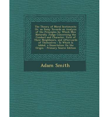 moral sentiments essay Notre dame philosophical reviews is an electronic, peer-reviewed journal that publishes timely reviews of scholarly philosophy books the philosophy of adam smith: essays commemorating the 250th anniversary of the theory of moral sentiments // reviews // notre dame philosophical reviews // university of notre dame.