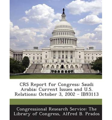 Crs Report for Congress : Saudi Arabia: Current Issues and U.S. Relations: October 3, 2002 - Ib93113