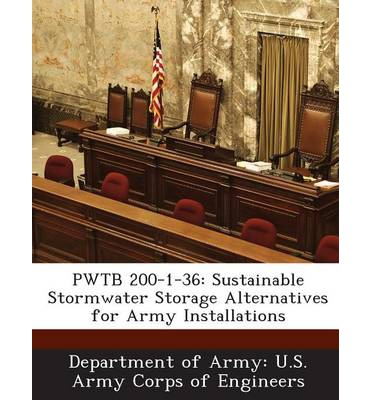 Pwtb 200-1-36 : Sustainable Stormwater Storage Alternatives for Army Installations
