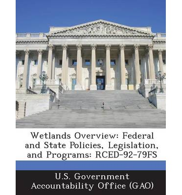 Wetlands Overview : Federal and State Policies, Legislation, and Programs: Rced-92-79fs