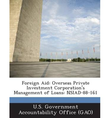 Foreign Aid : Overseas Private Investment Corporation's Management of Loans: Nsiad-88-161