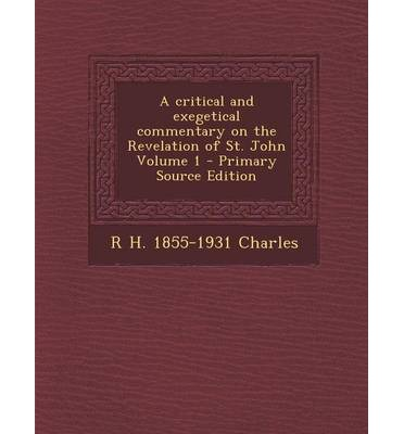 Critical and Exegetical Commentary on the Revelation of St. John Volume 1