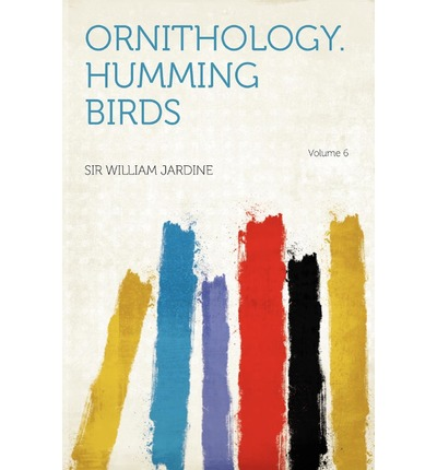 Ornithology. Humming Birds Volume 6