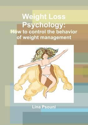 Weight Loss Psychology: How to Control the Behavior of Weight Management