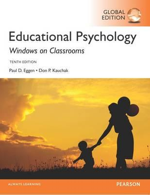 kauchak and eggen For courses in introduction to educational psychologylong recognized as very applied and practical, eggen and kauchak's educational psychology: windows on classrooms, seventh edition is now even more applied and concise, giving students exactly what they need to know in the course.