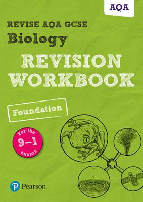 REVISE AQA GCSE Biology Foundation Revision Workbook : For the 9-1 Exams