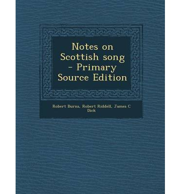 Notes on Scottish Song - Primary Source Edition