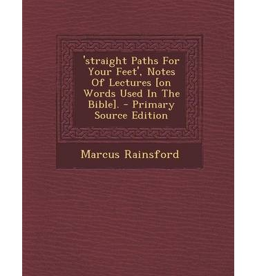 Download di audiolibri su ipod nano Straight Paths for Your Feet, Notes of Lectures [On Words Used in the Bible]. - Primary Source Edition by Marcus Rainsford PDF FB2 iBook 129347584X