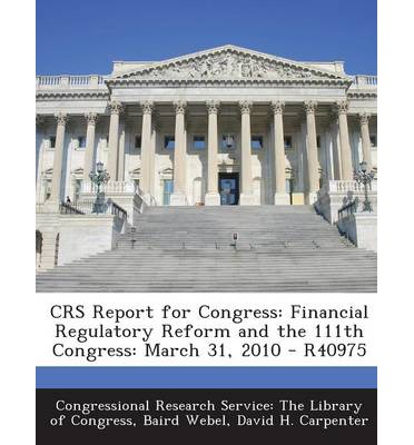Crs Report for Congress : Financial Regulatory Reform and the 111th Congress: March 31, 2010 - R40975