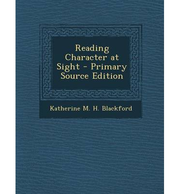 Reading Character at Sight - Primary Source Edition