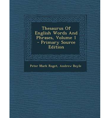 Thesaurus of English Words and Phrases, Volume 1 - Primary Source Edition
