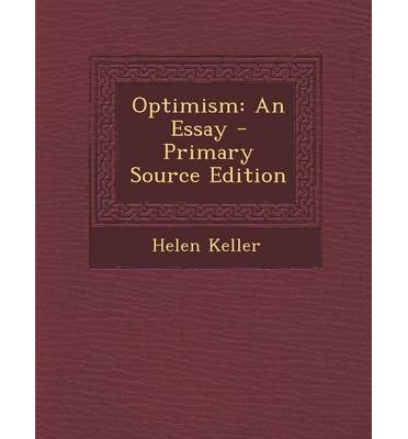 what is optimism? essay Optimism versus reality essays: over 180,000 optimism versus reality essays, optimism versus reality term papers, optimism versus reality research paper, book reports 184 990 essays, term and research.