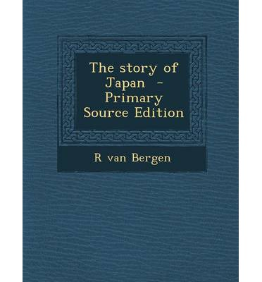 The Story of Japan - Primary Source Edition