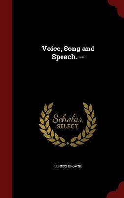 Voice, Song and Speech. --