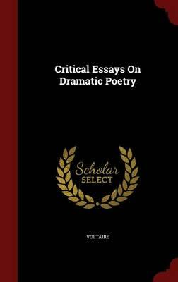 Critical Essays on Dramatic Poetry : Voltaire : 9781296831813