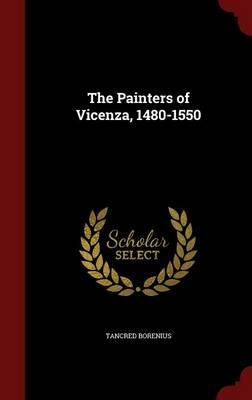 The Painters of Vicenza, 1480-1550