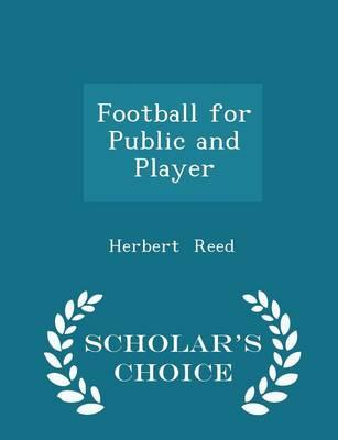 Football for Public and Player - Scholar's Choice Edition