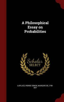 laplace philosophical essay on probabilities summary A philosophical essay on probabilities - kindle edition by pierre simon marquis de laplace, f w truscott, f l emory download it once and read it on your kindle.