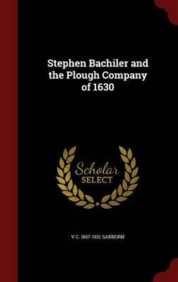 Stephen Bachiler and the Plough Company of 1630