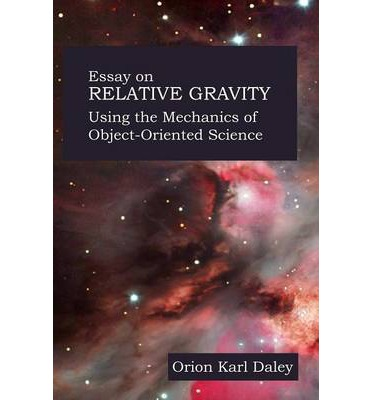 Object Oriented Design for Unification Theory - Essay On Relative Gravity