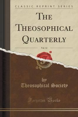 The Theosophical Quarterly, Vol. 12 (Classic Reprint)