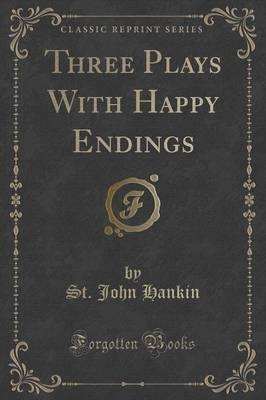 Ebook in txt free download Three Plays with Happy Endings Classic Reprint by St John Hankin PDF FB2 iBook