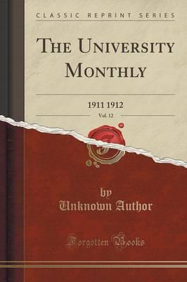The University Monthly, Vol. 12 : 1911 1912 (Classic Reprint)