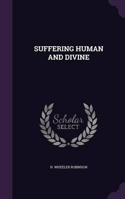 Suffering Human and Divine
