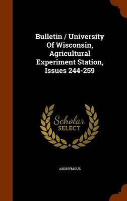 Bulletin / University of Wisconsin, Agricultural Experiment Station, Issues 244-259