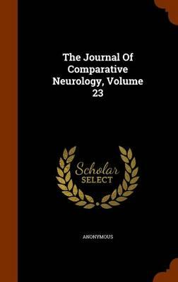 The Journal of Comparative Neurology, Volume 23