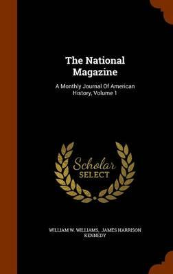 The National Magazine : A Monthly Journal of American History, Volume 1