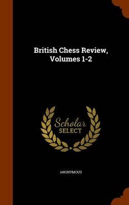 British Chess Review, Volumes 1-2