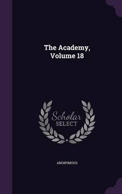 The Academy, Volume 18