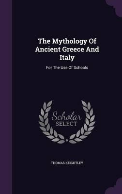 The Mythology of Ancient Greece and Italy : For the Use of Schools