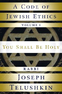 Code of Jewish Ethics: You Shall be Holy v. 1