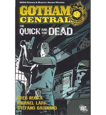 Gotham Central: The Quick and the Dead Volume 4