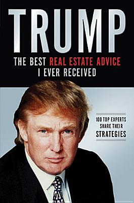 Trump the best real estate advice i ever received for Donald trump favorite books