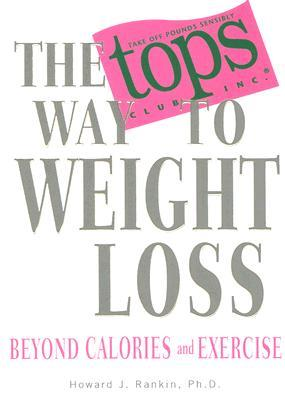 The TOPS Way to Weight Loss : Beyond Calories and Excercise