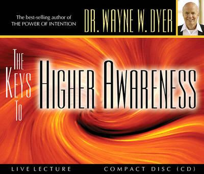 The Keys to Higher Awareness