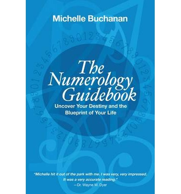 Numerology Guidebook: Uncover Your Destiny and the Blueprint of Your Li Fe