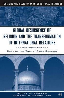 The Global Resurgence of Religion and the Transformation of International Relations