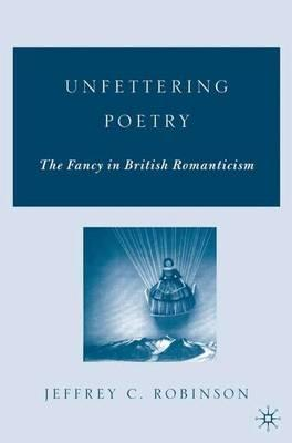 Unfettering Poetry : The Fancy in British Romanticism