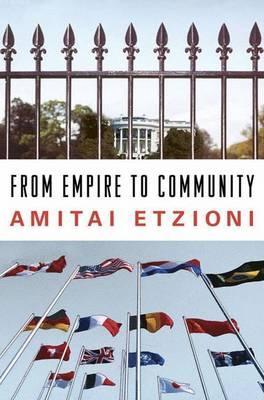 the new community amitai etzioni thesis After receiving his phd in sociology from the university of california, berkeley in 1958, amitai etzioni served as a professor of sociology at columbia university.