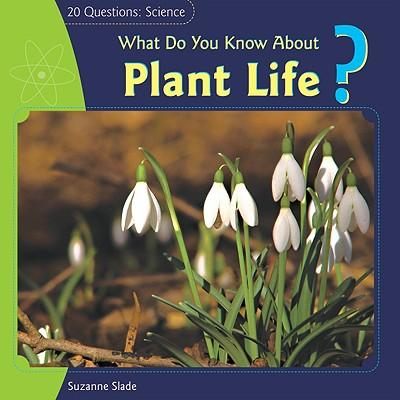 What Do You Know about Plant Life?