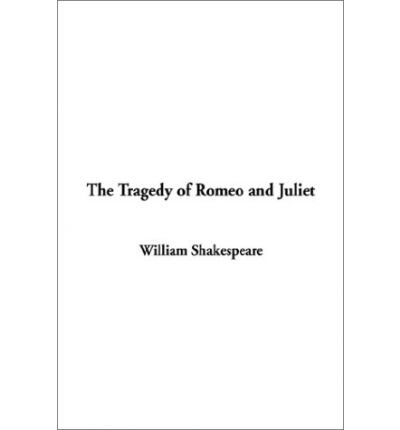 a literary analysis of the tragedy of romeo and juliet by william shakespeare Shakespeare's romeo and juliet with explanatory notes and analysis romeo and juliet and the rules of dramatic tragedy romeo and juliet (22), romeo.